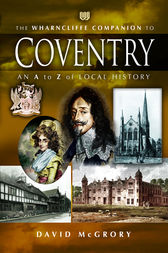 The Wharncliffe Companion to Coventry by David McGrory