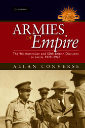 Armies of Empire: The 9th Australian and 50th British Divisions in Battle 1939–1945