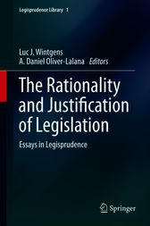 The Rationality and Justification of Legislation by Luc J. Wintgens