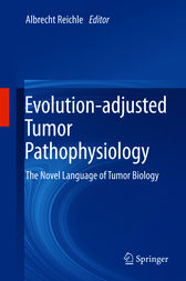 Evolution-adjusted Tumor Pathophysiology: by Albrecht Reichle