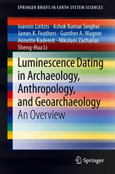 Luminescence Dating in Archaeology, Anthropology, and Geoarchaeology by Ioannis Liritzis