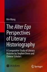 The Alter Ego Perspectives of Literary Historiography: A Comparative Study of Literary Histories by Stephen Owen and Chinese Scholars