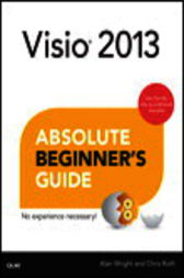 Visio 2013 Absolute Beginner's Guide by Alan Wright