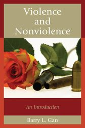 Violence and Nonviolence by Barry L. Gan