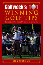 Golfweek's 101 Winning Golf Tips by John Andrisani