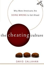 The Cheating Culture by David Callahan