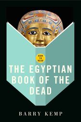 How To Read The Egyptian Book Of The Dead by Barry Kemp