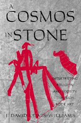 A Cosmos in Stone by David J. Lewis-Williams