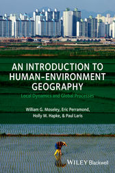 An Introduction to Human-Environment Geography by William G. Moseley