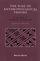 The Rise of Anthropological Theory by Marvin Harris