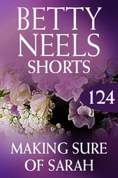 Making Sure Of Sarah (betty Neels Collection) by Betty Neels