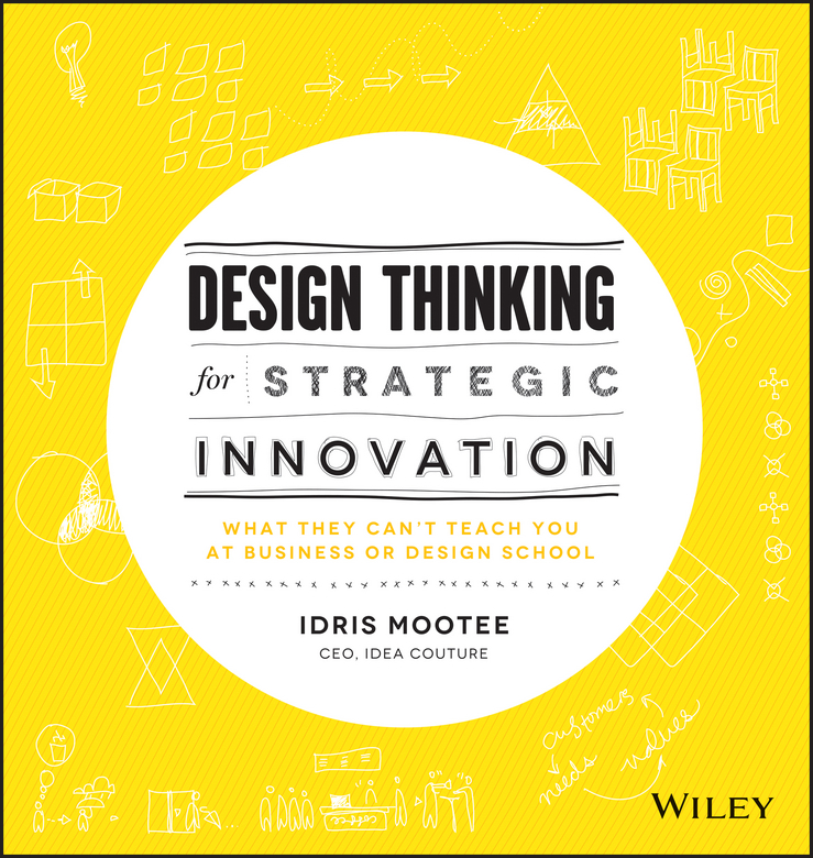 Download Ebook Design Thinking for Strategic Innovation by Idris Mootee Pdf