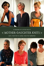 Mother-Daughter Knits by Sally Melville