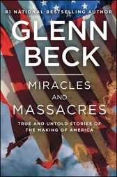 Miracles and Massacres by Glenn Beck