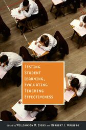 Testing Student Learning, Evaluating Teaching Effectiveness by Williamson F. Evers