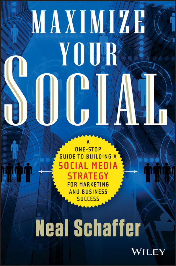 Download Ebook Maximize Your Social by Neal Schaffer Pdf