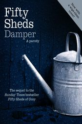 Fifty Sheds Damper by C. T. Grey