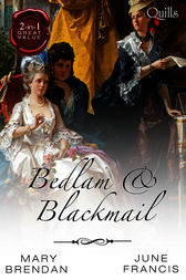 Bedlam And Blackmail/A Date With Dishonour/The Adventurer's Bride by Mary Brendan