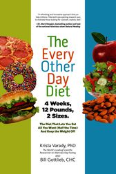The Every-Other-Day Diet by Krista Varady