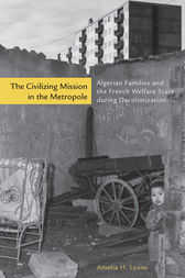 The Civilizing Mission in the Metropole by Amelia H. Lyons