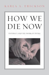How We Die Now by Karla Erickson