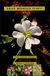 A Guide To Rocky Mountain Plants, Revised by Roger L. Williams