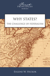 Why States? The Challenge of Federalism by Matthew Spalding