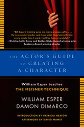 The Actor's Guide to Creating a Character by William Esper