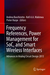Frequency References, Power Management for SoC, and Smart Wireless Interfaces by Andrea Baschirotto