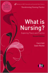 What is Nursing? Exploring Theory and Practice: Exploring Theory and Practice
