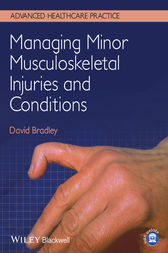 Managing Minor Musculoskeletal Injuries and Conditions by David Bradley