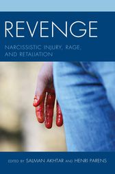 Revenge: Narcissistic Injury, Rage, and Retaliation