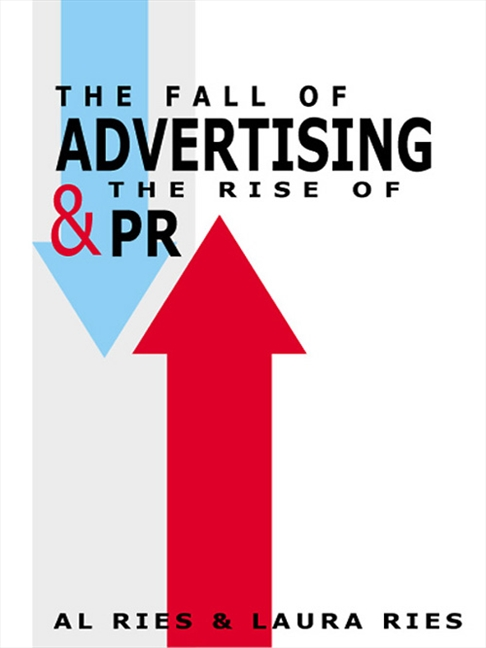 Download Ebook The Fall of Advertising and the Rise of PR by Al Ries Pdf