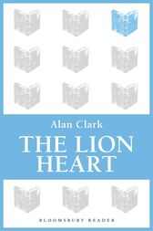 The Lion Heart by Alan Clark