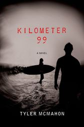 Kilometer 99 by Tyler McMahon