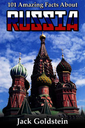 101 Amazing Facts about Russia by Jack Goldstein