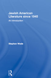 Jewish American Literature since 1945 by Stephen Wade