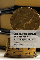 Critical Perspectives on Language Teaching Materials by John Gray