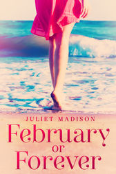 February Or Forever by Juliet Madison