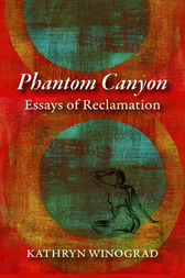 Phantom Canyon by Kathryn Winograd