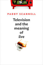 Television and the Meaning of 'Live' by Paddy Scannell
