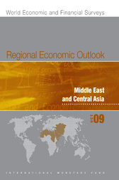 Regional Economic Outlook: Middle East and Central Asia, October 2009 by International Monetary Fund. Middle East and Central Asia Dept.