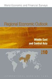 Regional Economic Outlook: Middle East and Central Asia, May 2010 by International Monetary Fund. Middle East and Central Asia Dept.