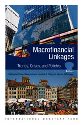 Macro-Financial Linkages: Trends, Crises, and Policies by Christopher W. Crowe