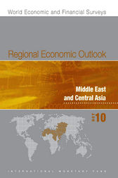 Regional Economic Outlook, Middle East and Central Asia, October 2010 by International Monetary Fund. Middle East and Central Asia Dept.