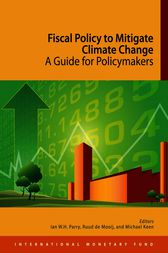 Fiscal Policy to Mitigate Climate Change: A Guide for Policymakers by Ruud A. de Mooij