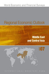 Regional Economic Outlook: Middle East and Central Asia (October 2007) by International Monetary Fund. Middle East and Central Asia Dept.