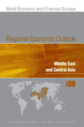 Regional Economic Outlook: Middle East and Central Asia, October 2008 by International Monetary Fund. Middle East and Central Asia Dept.