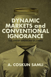 Dynamic Markets and Conventional Ignorance by A. Coskun Samli