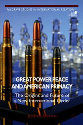 Great Power Peace and American Primacy by Joshua Baron